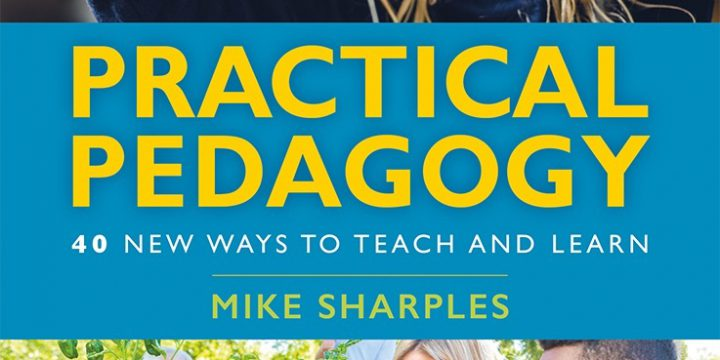 Practical Pedagogy – 40 New Ways to Teach and Learn